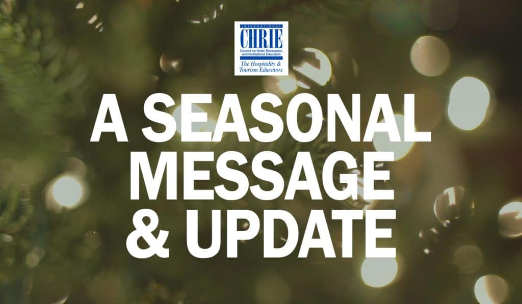WATCH: A Seasonal Message & Update from International CHRIE 39
