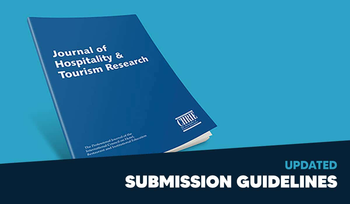 Updated Submission Guidelines for Journal of Hospitality & Tourism Research 25